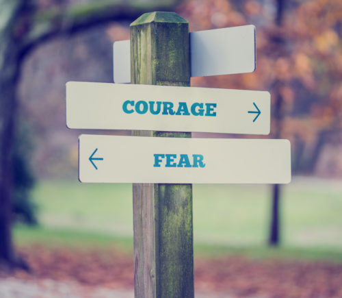 Courage or Fear, Which Will You Choose?