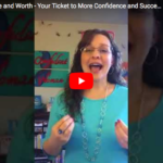 Self-Love and Worth – Your Ticket to More Confidence and Success