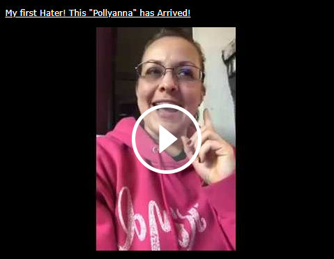 """My first HATER! This """"Pollyanna"""" has arrived."""